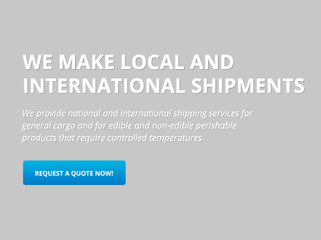 We provide national and international shipping services for general cargo and for edible and non-edible perishable products that require controlled temperatures.